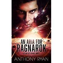 An Aria for Ragnarok: A Slab City Blues Novel
