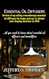 Essential Oil Diffusers: Review of top selling Aromatherapy Oil Diffusers for home and car to inform your buying decision in 2018It is better to spend a little and save more in the long run. Aromatherapy essential oil diffusers home and car are so ma...