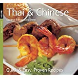 Thai & Chinese: Quick & Easy, Proven Recipes