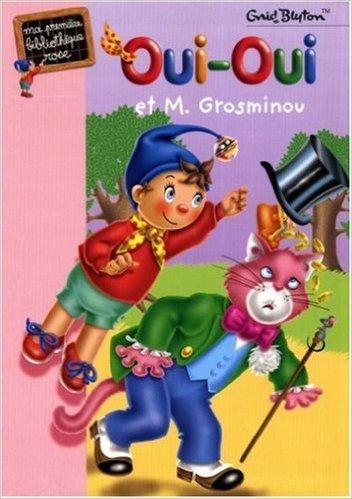 Oui-Oui et M. Grosminou de Enid Blyton,Jeanne Bazin (Illustrations) ( 1 août 2000 )