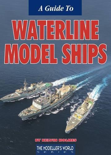A Guide to Waterline Model Ships por Kelvin Holmes