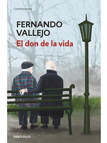 El don de la vida por Fernando Vallejo Rendón