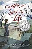 The War that Saved My Life by Kimberly Brubaker Bradley (2015-01-08)