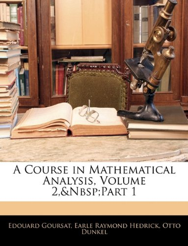 A Course in Mathematical Analysis, Volume 2,&Nbsp;Part 1