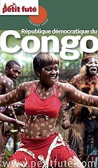 Congo Rdc 2015 Petit Futé (Country Guide) par [Auzias, Dominique, Labourdette, Jean-Paul]