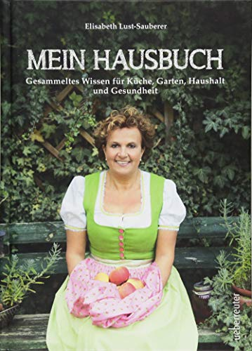 Mein Hausbuch: Gesammeltes Wissen für Küche, Garten, Haushalt und Gesundheit