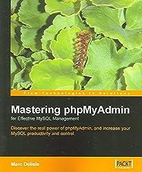 [(Mastering PhpMyAdmin for Effective MySQL Management)] [By (author) Marc Delisle] published on (April, 2004)