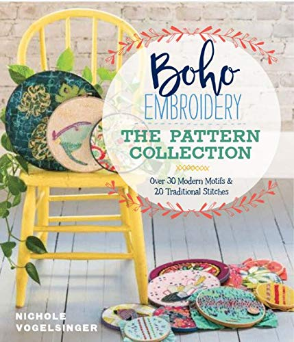 Boho Embroidery: The Pattern Collection: Over 30 Modern Motifs & 50 Traditional Stitches -