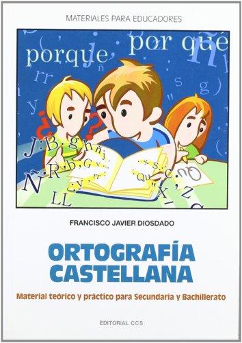 Ortografia castellana: Manual Teórico y práctico para Secundaria y Bachillerato (Materiales para educadores) - 9788498420142