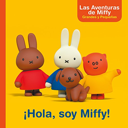 ¡Hola, soy Miffy! (Las aventuras de Miffy. Primeras lecturas) por Dick Bruna