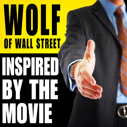 Wolf of Wall Street - Inspired by the Movie