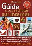 Le Guide pour bien acheter sur Internet : Toutes les nouveautés du Web-shopping 2007/08, Les 1200 meilleurs sites marchands sur Internet