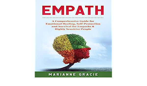 Empath: 2 in 1: A Comprehensive Guide for Emotional Healing