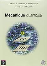 Mécanique quantique (accompagne logiciel téléchargeable développé par manuel Joffre) de EDITIONS DE L'ECOLE POLYTECHNIQUE