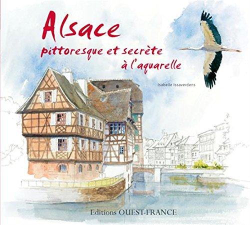 Alsace pittoresque et secrète à l'aquarelle