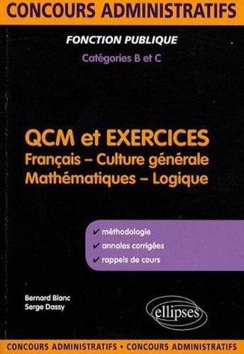 Qcm & Exercices Français Culture Generale Mathematiques & Logique Concours Administratifs Cat B&C