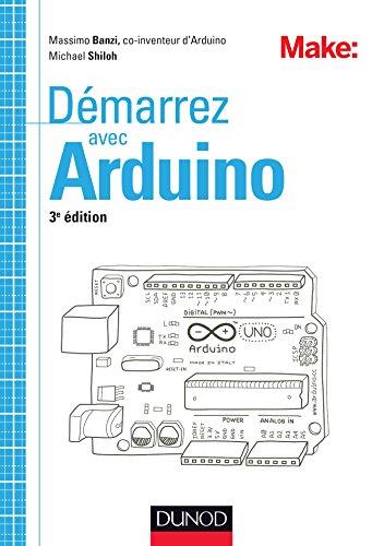 Démarrez avec Arduino - 3e édition par Massimo Banzi