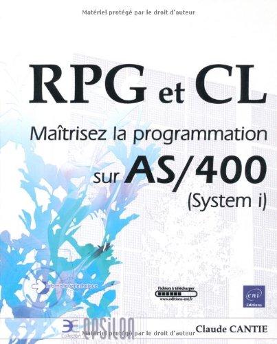 RPG et CL - Maîtrisez la programmation sur AS/400