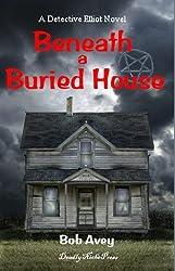 Beneath a Buried House by Bob Avey (2008-06-15)