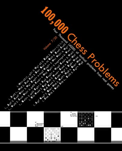 100,000 chess problems: book 7/30 - a series of 30-volume set: Volume 7 (Chess Tactics from Real Games) por Simo