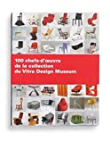 100 chefs d'oeuvre de la collection du Vitra Design Museum