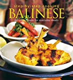 Step-by-Step Cooking: Balinese: Delightful Ideas for Everyday Meals