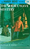 Hardy Boys 24: the Short-Wave Mystery (The Hardy Boys, Band 24)