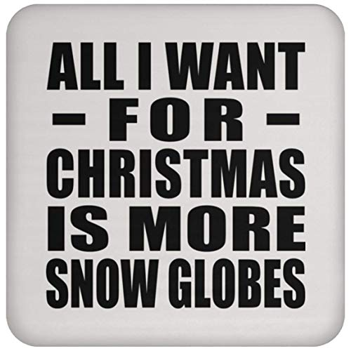 (All I Want For Christmas Is More Snow Globes - Drink Coaster, Untersetzer Bierdeckel Rutschsicher Kork Korkunterschicht)