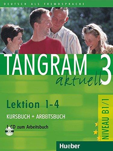 Tangram aktuell 3 – Lektion 1–4: Deutsch als Fremdsprache / Kursbuch + Arbeitsbuch mit Audio-CD zum Arbeitsbuch