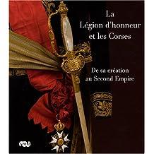 La Légion d'honneur et les Corses : De sa création au Second Empire