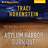 Asylum Harbor and Burn Out: The Rachel Scott Adventures, Volume 1