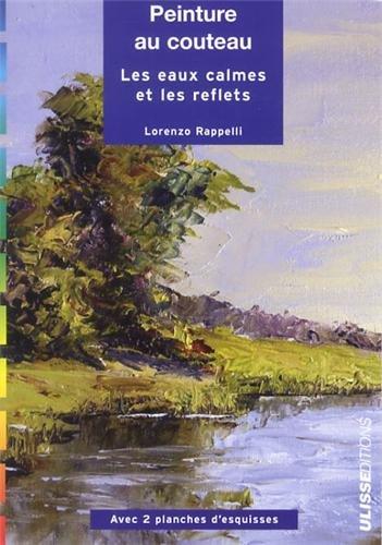 Peinture au couteau : Les eaux calmes et les reflets par Lorenzo Rappelli