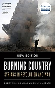 Burning Country: Syrians In Revolution And War por Robin Yassin-kassab epub