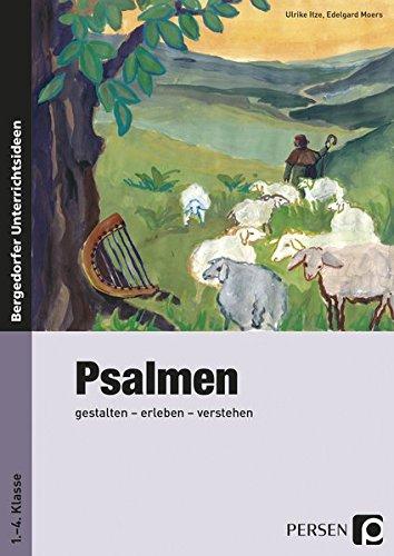 Psalmen: gestalten - erleben - verstehen (1. bis 4. Klasse)