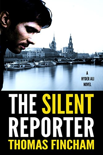 The Silent Reporter (A Police Procedural Mystery Series of Crime and Suspense, Hyder Ali #1)
