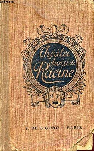 THEATRE CHOISI - AVEC UNE INTRODUCTION DES ETUDES DES NOTES UNE GRAMMAIRE ET UN LEXIQUE PAR G.LE BIDOIS - 20E EDITION. par RACINE