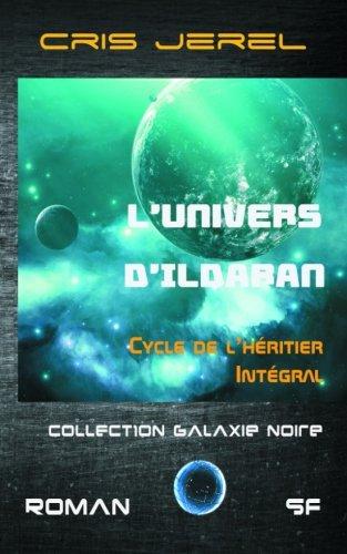 L'Univers d'Ildaran, integrale du Cycle de l'Heritier: Cycle de l'Heritier