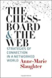 The Chessboard and the Web – Strategies of Connection in a Networked World (Henry L. Stimson Lectures)