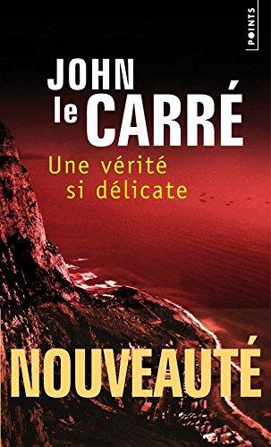 Une Verite Si Delicate by John Le Carre (2014-09-18)