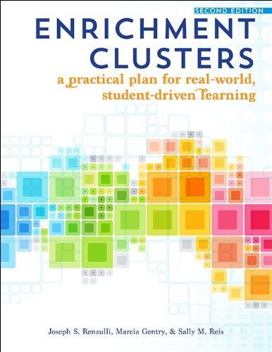 Enrichment Clusters: A Practical Plan for Real-World, Student-Driven Learning (English Edition)