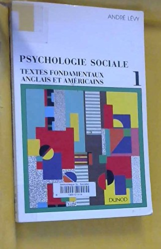 Psychologie sociale. Textes fondamentaux anglais et américains, tome 1