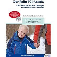 Der Palin PCI-Ansatz - Eine Konzeption zur Therapie frühkindlichen Stotterns