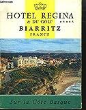 DEPLIANT / HOTEL REGINA & DU GOLF - BIARRITZ - SUR LA COTE BASQUE...