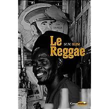 Le Reggae : Ska, dub, DJ, ragga, rastafari