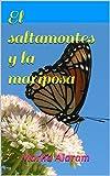 'El saltamontes y la mariposa',es un cuento diferente se siente su energía. La imaginación del niño vuela a un lugar lleno de color, alegría, libertad, ¡vida! ¡¡¡Que empiece la aventura... :)!!!
