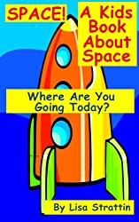 Space! A Kids Book About Space - Dominic Goes to the Moon (Where Are You Going Today? 1) (English Edition)
