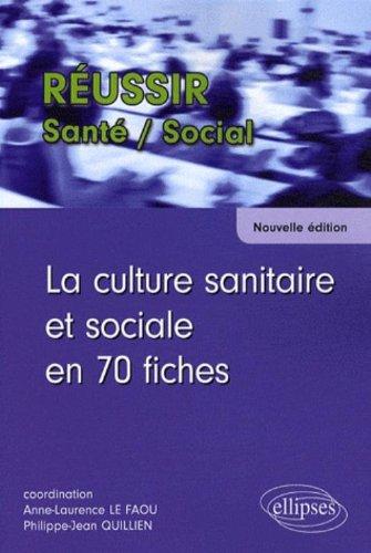 Culture Sanitaire & Sociale en 70 Fiches Nouvelle Edition par Anne-Laurence Le Faou