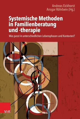 Systemische Methoden in Familienberatung und -therapie: Was passt in unterschiedlichen Lebensphasen und Kontexten?