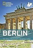 Berlin erkunden mit handlichen Karten: Berlin-Reiseführer für die schnelle Orientierung mit Highlights und Insider-Tipps. Berlin entdecken mit dem ... Berlin. (National Geographic Explorer)