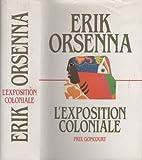 L'exposition coloniale de Erik Orsenna (1989) Relié